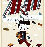 Arto et la fée des livres d'A. de Lestrade et O. Latyk