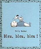 Bleu, bleu, bleu de Polly Dunbar