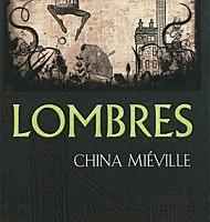 Lombres de China Miéville