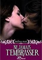 Ne jamais t'embrasser de Melissa Marr