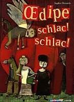 Oedipe ! Schlac ! schlac ! de Sophie Dieuaide