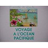 Voyage à l'Océan Pacifique