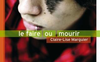 Le faire ou mourir de Claire-Lise Marguier