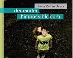 Demander l'impossible.com de Irène Cohen-Janca