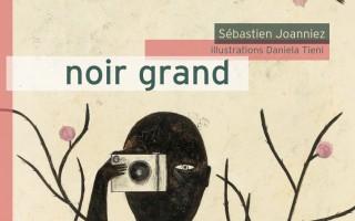 Noir grand de Sébastien Joanniez