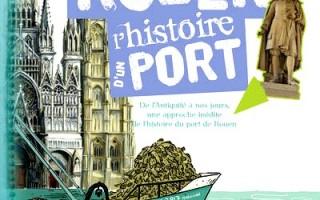 Rouen, l'histoire d'un port
