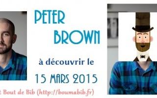 15 mars 2015 : découvrez Peter Brown