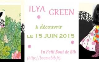 15 juin 2015 : découvrez Ilya Green