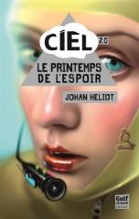 C.I.E.L. T.2 de Johan Heliot