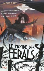 Le Monde des Ferals de Jacob Grey