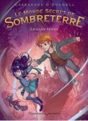 Le Monde Secret de Sombreterre T.1 de Cassandra O'Donnell
