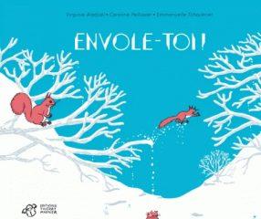 Envole-toi ! de Peliissier, Aladjidji et Tchoukriel