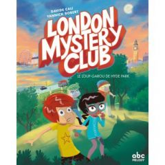 London Mystery Club T.1 de Cali et Robert