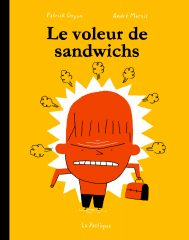 Le Voleur de sandwichs de Doyon et Marois