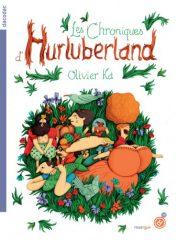 Les Chroniques d'Hurluberland d'Olivier Ka