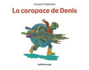 La Carapace de Denis d'Arnaud Nebbache