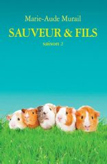 Sauveur & Fils, saison 2 de Marie-Aude Murail