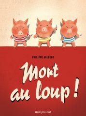 Mort au loup ! de Philippe Jalbert