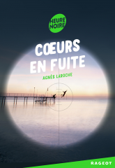 Cœurs en fuite d'Agnès Laroche