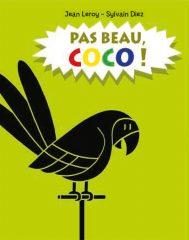 Pas beau, Coco ! de Leroy et Diez