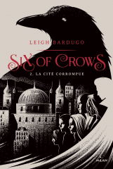Six of Crows T.2 de Bardugo