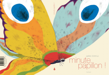 Minute papillon ! de Gaëtan Dorémus