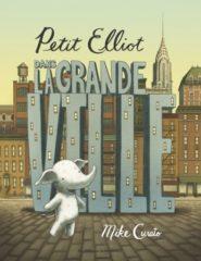 Petit Elliot dans la grande ville de Mike Curato
