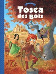 Tosca des bois T.1 de Radice et Turconi
