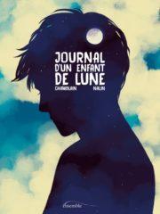 Journal d'un enfant de lune de Chamblain et Nalin