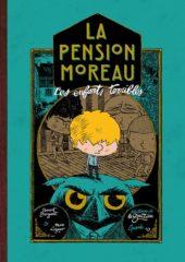 La Pension Moreau T.1 de Broyart et Lizano