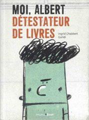 Moi, Albert détestateur de livres de Chabbert et Guridi
