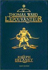 Thomas Ward l'épouvanteur de Joseph Delaney