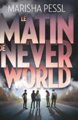 Le Matin de Neverworld de Pessl