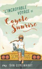 L'Incroyable voyage de Coyote Sunrise de Gemeinhart